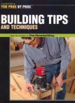 FOR PROS BY PROS: BUILDING TIPS AND TECHNIQUES