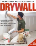 DRYWALL (3rd ed.): Professional Techniques for Great Results