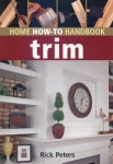 HOME HOW-TO HANDBOOK: TRIM
