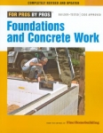 FOR PROS BY PROS: FOUNDATIONS & CONCRETE WORK, 3rd edition