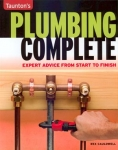 PLUMBING COMPLETE: EXPERT ADVISE FROM START TO FINISH