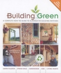 Building Green, New Edition: A Complete How-To Guide to Alternative Building Met
