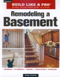 BUILD LIKE A PRO: REMODELING A BASEMENT REV ED.