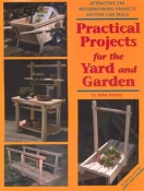 Practical Projects for the Yard and Garden: Attractive 2x4 Woodworking Projects