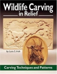 WILDLIFE CARVING IN RELIEF, Second Edition Revised and Expanded
