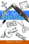 THE ART OF WHITTLING- [LPD]