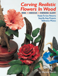 Carving Realistic Flowers in Wood: Morning Glory, Hibiscus, Rose