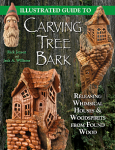 Illustrated Guide to Carving Tree Bark: Releasing Whimsical Houses and Wood Spir