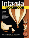 Intarsia Workbook: Learning Intarsia Woodworking Through 8 Progressive Step-by-S