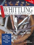 Whittling Twigs & Branches: Unique Birds, Flowers, Trees & More from Easy-to-Fin