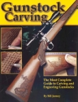 GUNSTOCK CARVING: A Step-by-Step Guide to Engraving Rifles and Shotguns