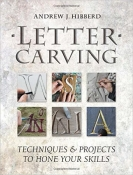 LETTER CARVING: TECHNIQUES PROJECTS TO HONE YOUR SKILLS