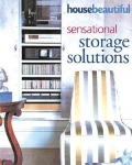 HOUSE BEAUTIFUL: SENSATIONAL STORAGE SOLUTIONS