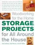 WOODWORKING FOR THE HOME: STORAGE PROJECTS FOR ALL AROUND THE HOUSE