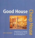 GOOD HOUSE, CHEAP HOUSE