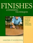 ESSENTIALS OF WOODWORKING: FINISHES AND FINISHING TECHNIQUES