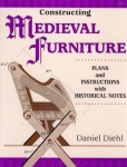 CONSTRUCTING MEDIEVAL FURNITURE: PLANS & INSTRUCTIONS WITH HISTORICAL NOTES