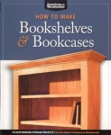 HOW TO MAKE BOOKSHELVES & BOOKCASES: 20 OUTSTANDING STORAGE PROJECTS FROM THE EX