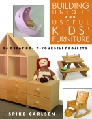 Building Unique and Useful Kids' Furniture: 24 Great Do-It-Yourself Projects