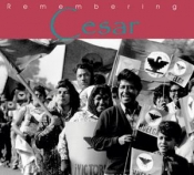 REMEMBERING CESAR CHAVEZ: The Legacy of Cesar Chavez. image cover